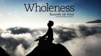 Wholeness - Sounds of Isha Single