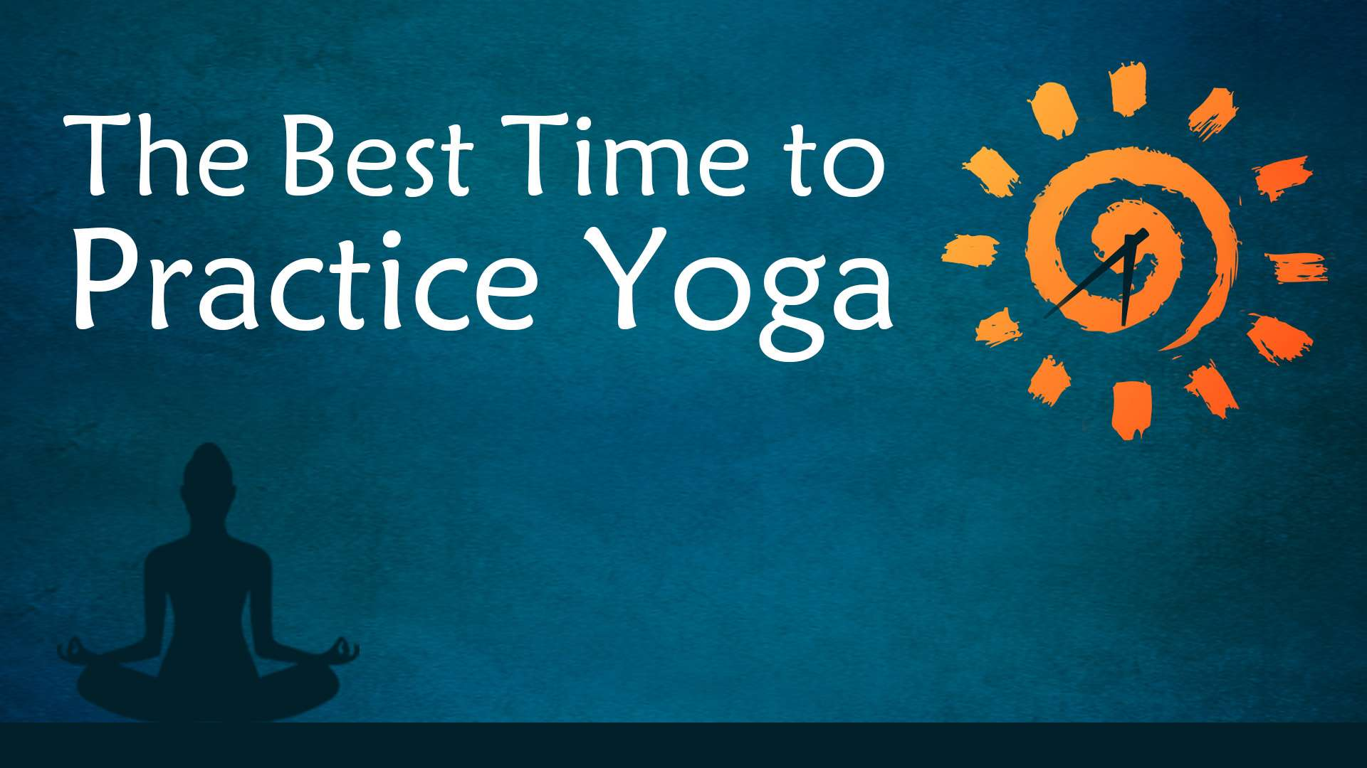 What is the best time to practice yoga for Right time images