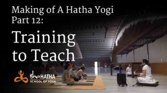 Making of a Hatha Yogi - part 12: ​Training to Teach