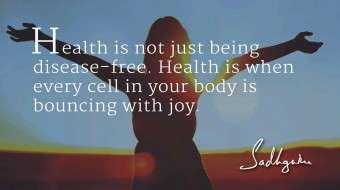 Health and Wellbeing: 4 Sadhguru Quotes