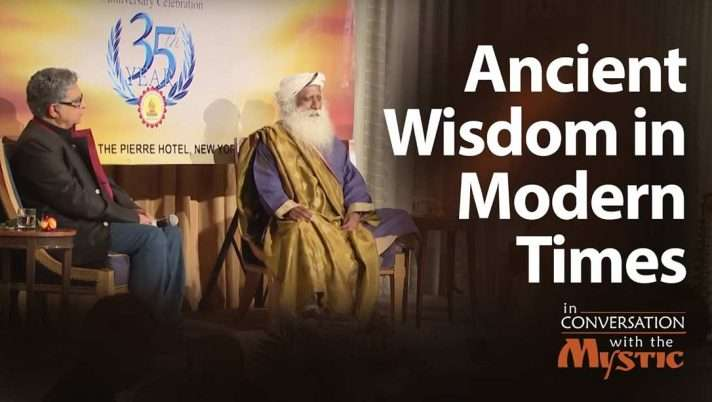 """Ancient Wisdom in Modern Times"" - Deepak Chopra in Conversation with Sadhguru"