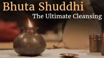 Bhuta Shuddhi - The Ultimate Cleansing